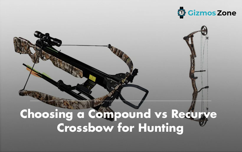 Choosing a Compound vs Recurve Crossbow for Hunting