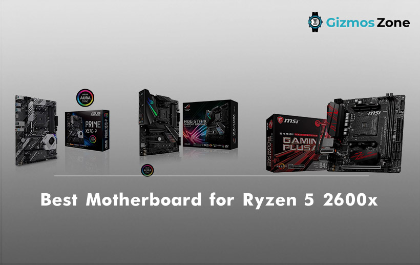 Best Motherboard for Ryzen 5 2600x