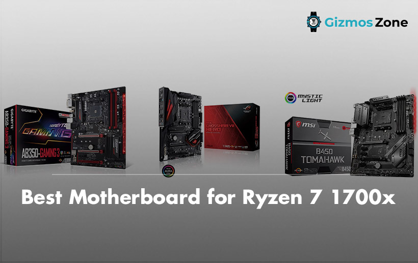 9 Best Motherboard For Ryzen 7 1700x In 2020 Top Rated Motherboards Buying Guide