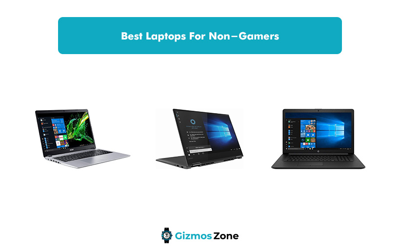 Best Laptops For Non-Gamers