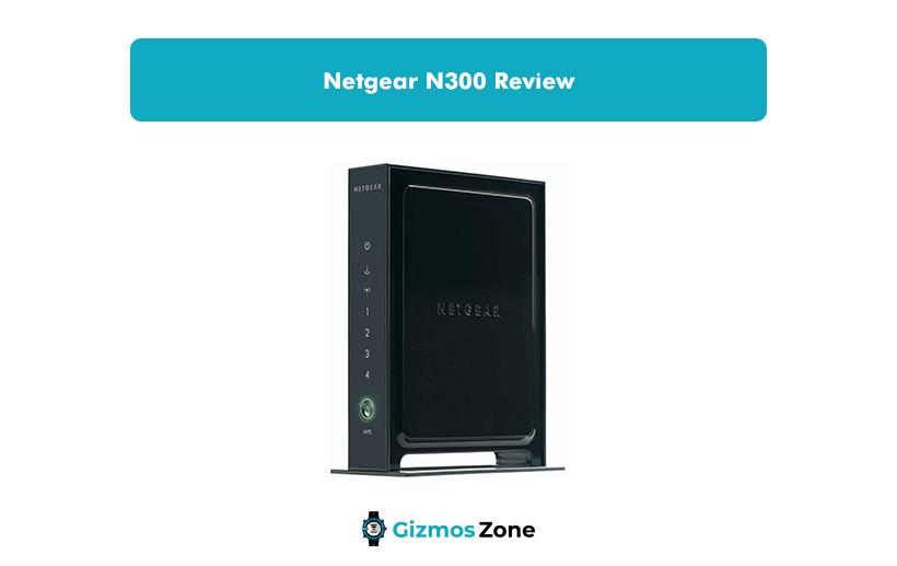 Netgear N300 Review
