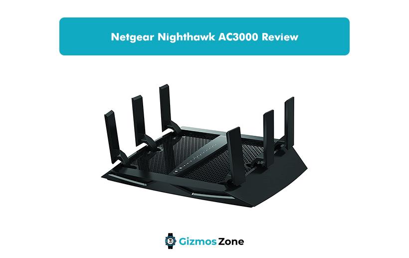 Netgear Nighthawk AC3000 Review