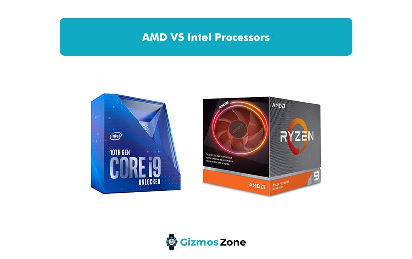 AMD VS Intel Processors