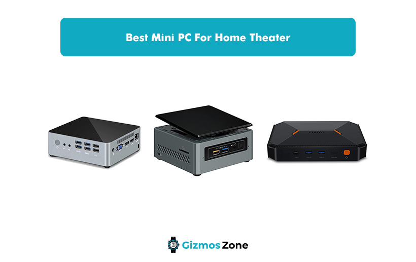 Best Mini PC For Home Theater