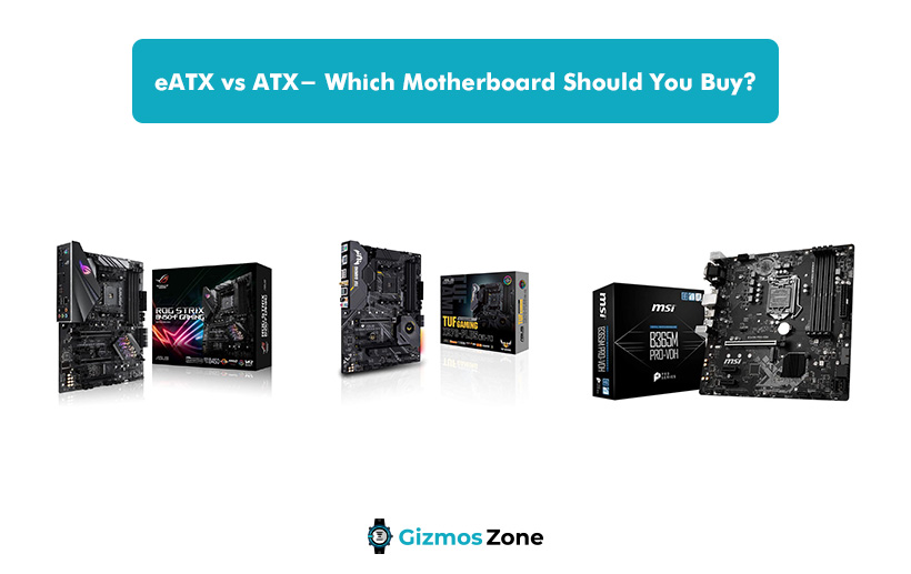 eATX vs ATX- Which Motherboard Should You Buy