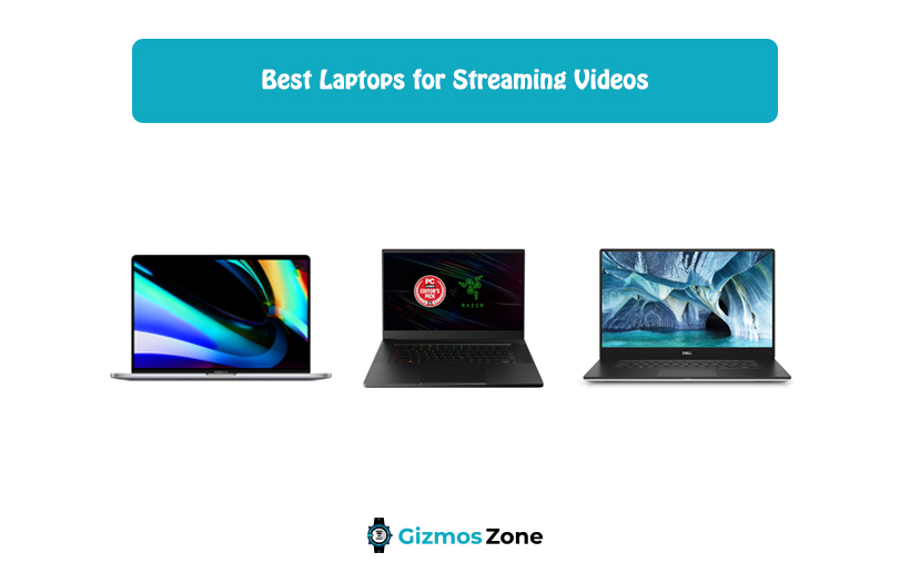 Best Laptops for Streaming Videos