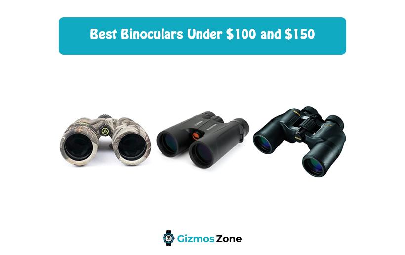 Best Binoculars Under $100 and $150