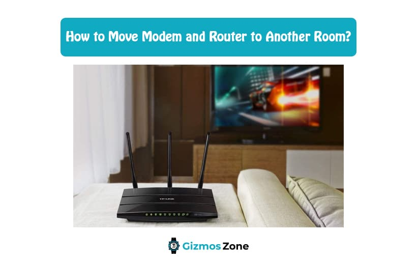 How to Move Modem and Router to Another Room