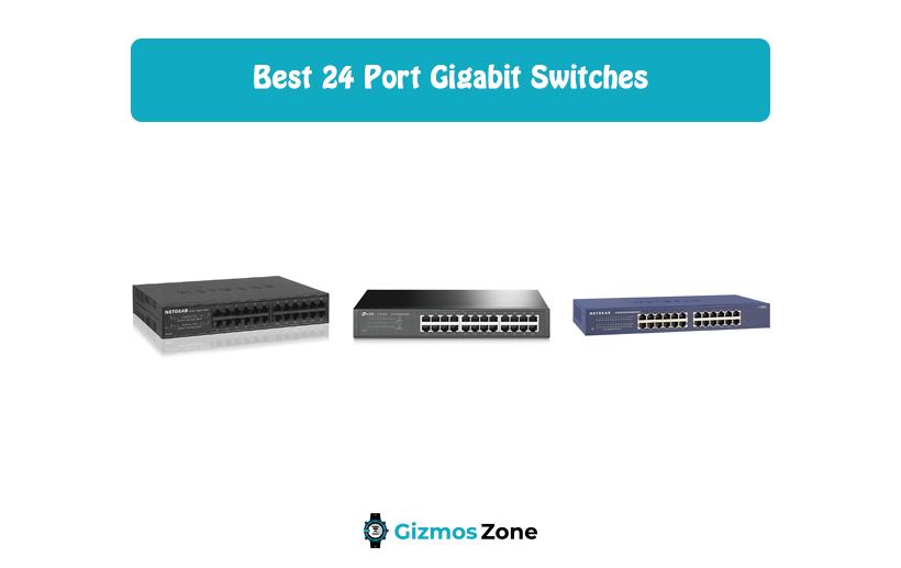 Best 24 Port Gigabit Switches