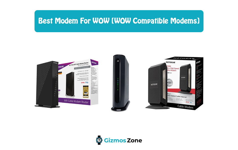 Best Modem For WOW [WOW Compatible Modems]