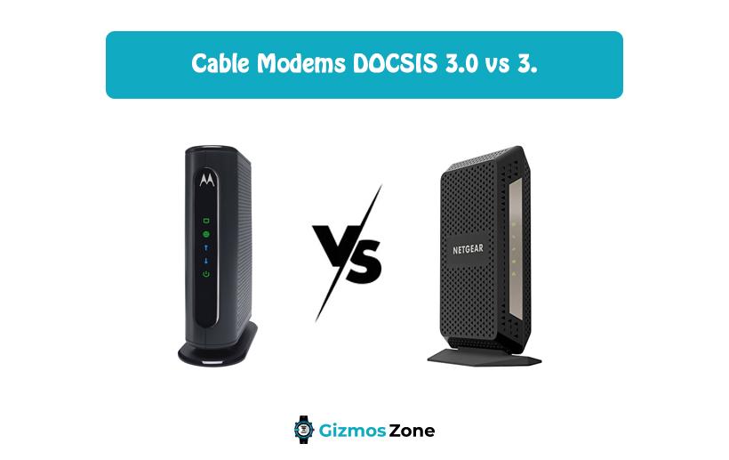 Cable Modems DOCSIS 3.0 vs 3.1