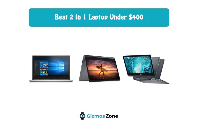 Best 2 In 1 Laptop Under $400