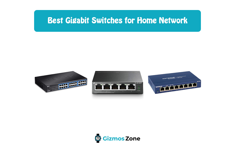 Best Gigabit Switches for Home Network