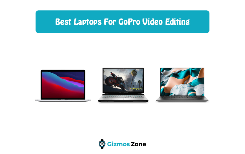 Best Laptops For GoPro Video Editing
