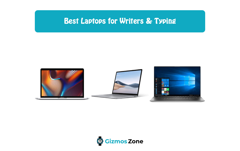 Best Laptops for Writers & Typing
