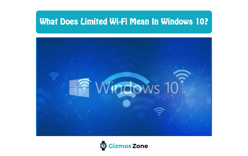 What Does Limited Wi-Fi Mean In Windows 10