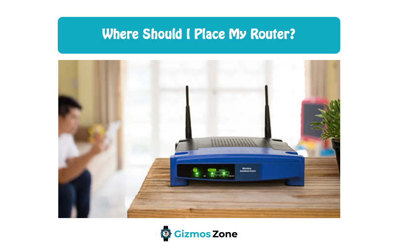 Where Should I Place My Router?