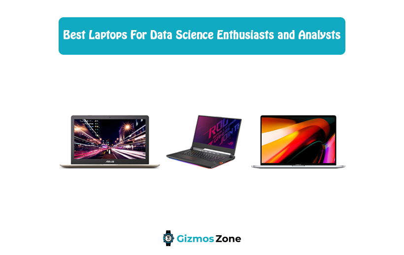 Best Laptops For Data Science Enthusiasts and Analysts