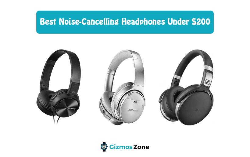 Best Noise-Cancelling Headphones Under $200