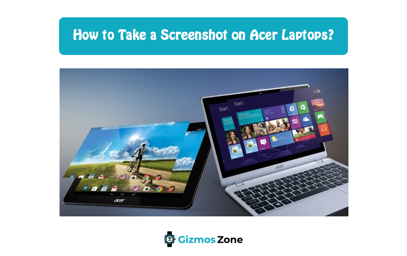 How to Take a Screenshot on Acer Laptops?