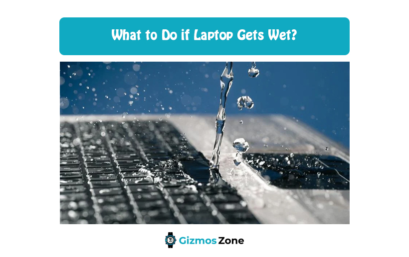 What to Do if Laptop Gets Wet?